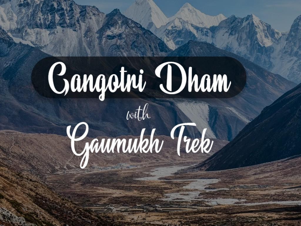 Gangotri Dham with Gaumukh Trek